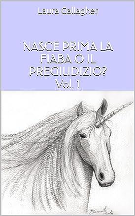 NASCE PRIMA LA FIABA O IL PREGIUDIZIO? Vol. 1