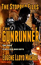 The Gunrunner (The Stopper Files Book 3) (English Edition)