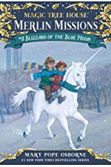 Blizzard of the Blue Moon (Magic Tree House: Merlin Missions Book 8) Kindle Edition