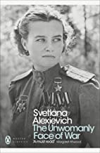 The Unwomanly Face of War (Penguin Modern Classics)
