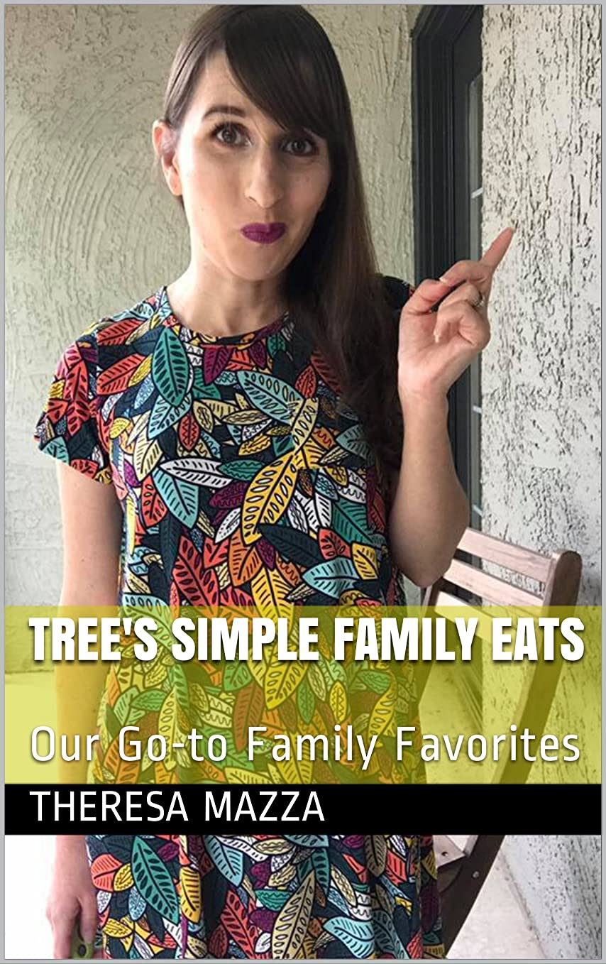 Tree's Simple Family Eats: Our Go-to Family Favorites (English Edition)