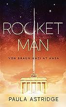 Rocket Man: Von Braun: Nazi at NASA