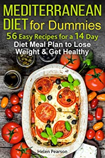 Mediterranean Diet for Dummies: 56-Easy Recipes for a 14-Day Diet Meal Plan to Lose Weight and Get Healthy (Mediterranean diet beginner Book 1)