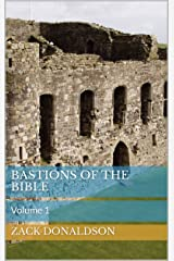 Bastions of the Bible: Volume 1 Kindle Edition