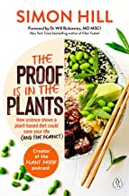The Proof is in the Plants: How science shows a plant-based diet could save your life (and the planet) (English Edition)