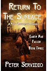 Return to the Surface : (A Post-Apocalyptic Journey) (Earth has Fallen Book 3) Kindle Edition