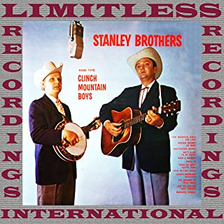 Stanley Brothers And The Clinch Mountain Boys (HQ Remastered Version)
