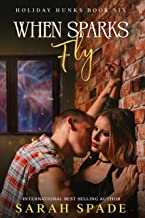 When Sparks Fly (Holiday Hunks Book 6) (English Edition)