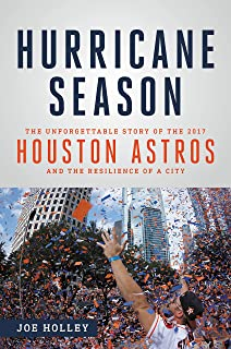 Hurricane Season: The Unforgettable Story of the 2017 Houston Astros and the Resilience of a City (English Edition)