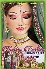 Hidden Passion (Indian Princesses Saga Book 1) Kindle Edition