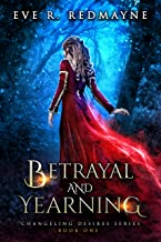 Betrayal and Yearning (Changeling Desires Series Book 1)