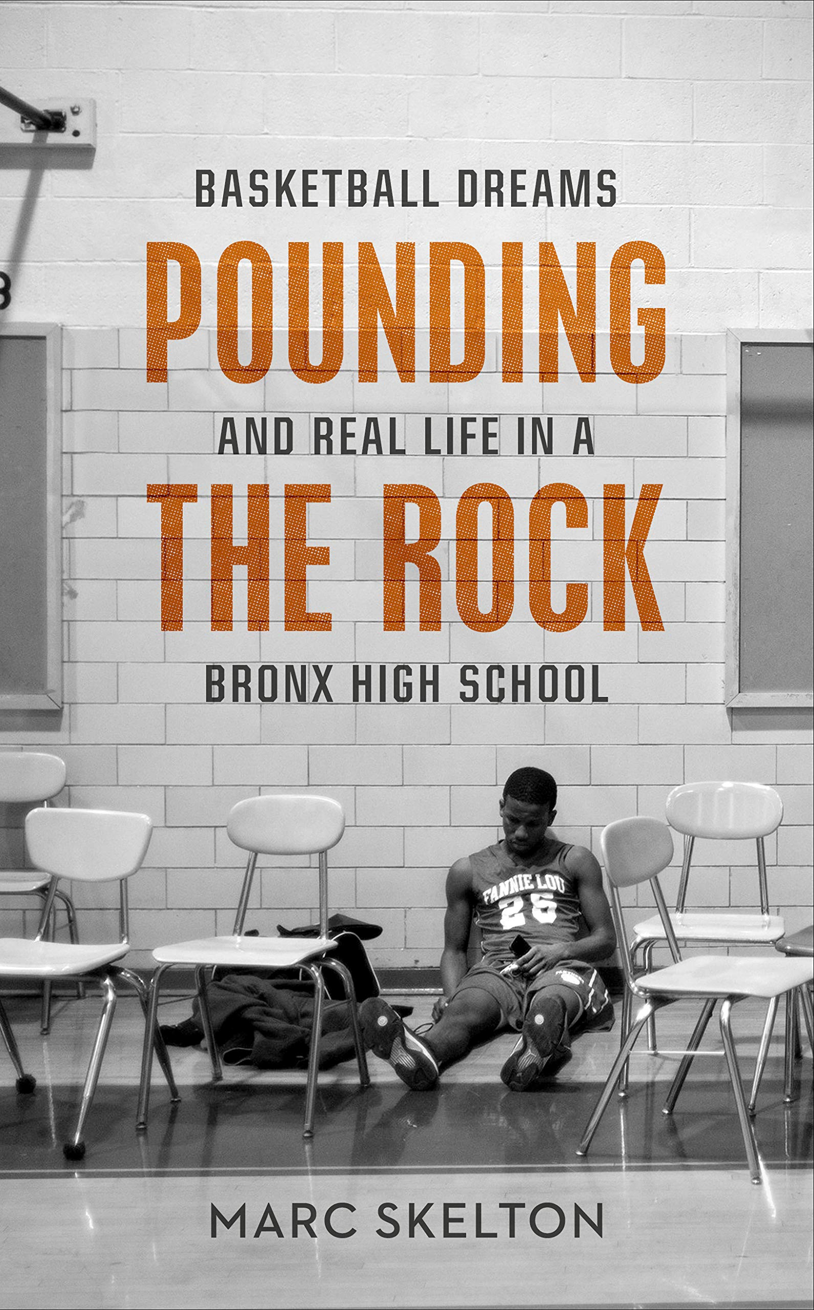 Pounding The Rock: Basketball Dreams And Real Life In A Bronx High School (English Edition)
