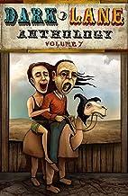 Dark Lane Anthology: Volume Seven (Dark Lane Anthologies Book 7)