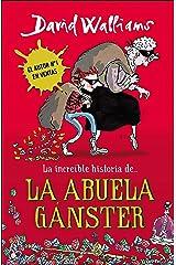 La increíble historia de... la abuela gánster (Spanish Edition) Kindle Edition
