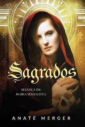 SAGRADOS: ALIANÇA DE MARIA MADALENA