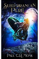 Subterranean Peril Kindle Edition