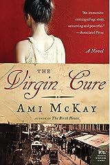 The Virgin Cure: A Novel Kindle Edition