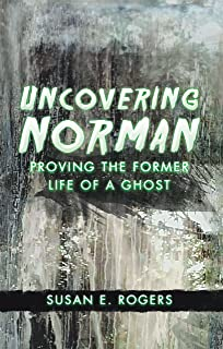 Uncovering Norman: Proving the Former Life of a Ghost