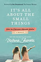 It's All About the Small Things: Why the Ordinary Moments Matter