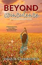 Beyond Coincidence: A Transcendent Novel #3