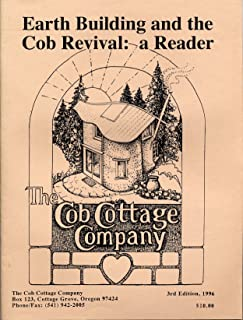 Earth Building & the Cob Revival 3RD Edition