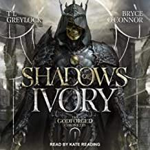 Shadows of Ivory: Godforged Chronicles, Book 1