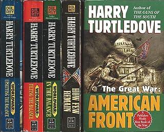 Harry Turtledove [5 Novels] (American Front/How Few Remain/WorldWar: In the Balance/Tilting the Balance/Upsetting the Bala...