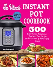 THE ULTIMATE INSTANT POT COOKBOOK: 500 Effortless & Delicious Instant Pot Recipes for Beginners & Advanced Users (Instant Pot Cookbook) (Electric Pressure Cooker Cookbook)