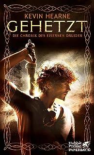 Gehetzt (Die Chronik des Eisernen Druiden, Bd. ?): Die Chronik des Eisernen Druiden 1