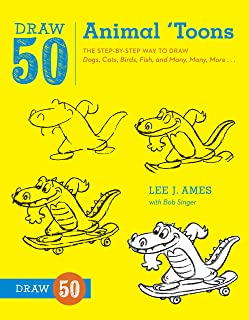 Draw 50 Animal 'Toons: The Step-by-Step Way to Draw Dogs, Cats, Birds, Fish, and Many, Many, More...