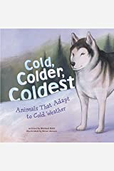 Cold, Colder, Coldest (Animal Extremes) Kindle Edition