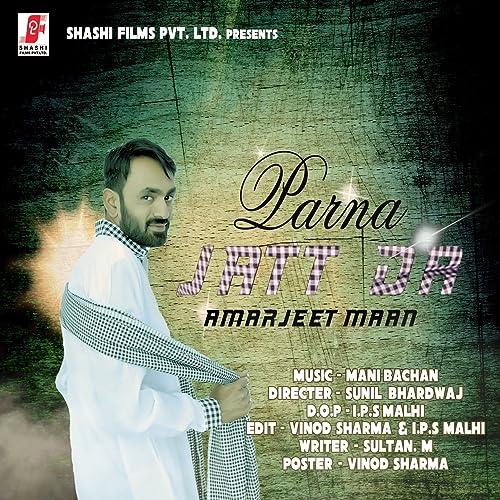 Amazon com: Parna Jatt Da: Amarjeet Maan: MP3 Downloads
