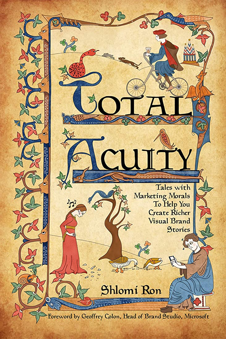 菊砲兵浮浪者Total Acuity: Tales with Marketing Morals  To Help You Create Richer, Visual Brand Stories (English Edition)