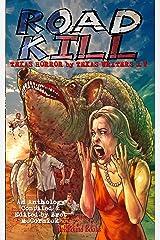 Road Kill: Texas Horror by Texas Writers Vol.4 Kindle Edition