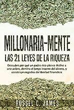 Millonaria Mente: Las 21 Leyes de la Riqueza. Descubre por qué un padre rico piensa distinto a uno pobre, domina el juego interno del dinero, y construye ... financiera (Millionaire Mindset, Spanish)