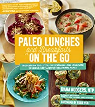 Paleo Lunches and Breakfasts On the Go: The Solution to Gluten-Free Eating All Day Long with Delicious, Easy and Portable Primal Meals (English Edition)
