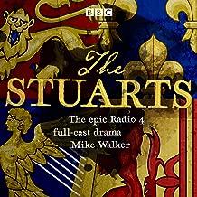 The Stuarts: The Epic BBC Radio 4 Drama