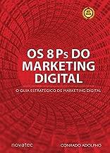 Os 8 Ps do Marketing Digital: O Guia Estratégico de Marketing Digital