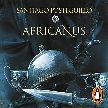 Africanus. El hijo del cónsul [Africanus. The Son of the Consul]: Trilogía Africanus, Libro 1 [Africanus Trilogy, Book 1]