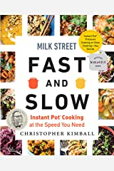 Milk Street Fast and Slow: Instant Pot Cooking at the Speed You Need Kindle Edition