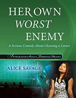 Her Own Worst Enemy: A serious comedy about choosing a career (Integrated Skills Through Drama Book 1)