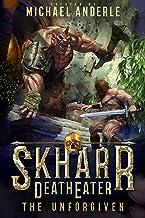 The Unforgiven (Skharr Death Eater Book 1)