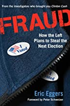 Fraud: How the Left Plans to Steal the Next Election