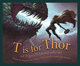 T is for Thor: A Norse Mythology Alphabet