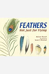 Feathers: Not Just for Flying Kindle Edition