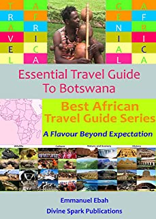 Essential Travel Guide to Botswana (Best African Travel Guide Series Book 1) (English Edition)