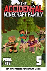 The Accidental Minecraft Family: Book 5 Kindle Edition