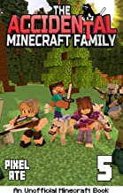 The Accidental Minecraft Family: Book 5