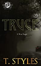 Truce (The Cartel Publications Presents): A War Saga (War Series by T. Styles Book 8)