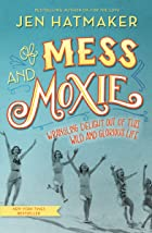 Cover image of Of Mess and Moxie by Jen Hatmaker